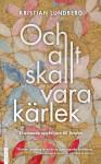 7.-och-allt-ska-vara-karlek-e1386244913272
